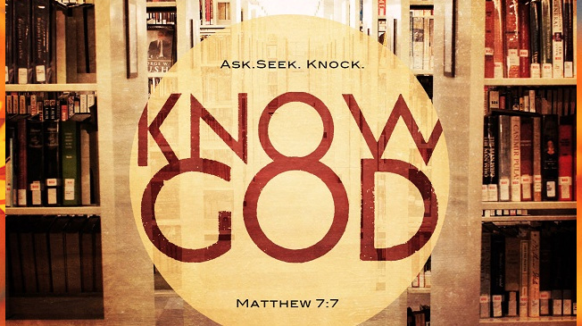 ask.seek.knock = know God